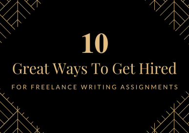 Get Hired For Freelance Writing Assignments